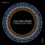 Alex Wellmann – Charlie! My Man
