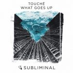 Touche – What Goes Up