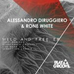 Rone White, Alessandro Diruggiero – Wild And Free