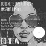 Massimo Lippoli – Dougne Te Soye Remixes
