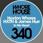 Hoxton Whores, James Hurr, HXTN – In My Heart
