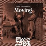 Charlie Thorstenson – Moving