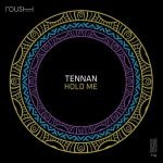 Tennan – Hold Me