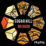 Sugar Hill – No good
