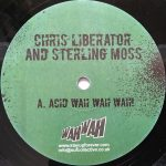 Chris Liberator And Sterling Moss ‎- Acid Wah Wah Wah! [Vinyl]