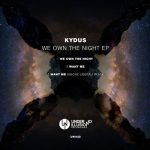 Kydus – We Own The Night
