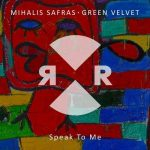 Green Velvet, Mihalis Safras – Speak To Me