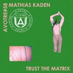 Mathias Kaden – Trust the Matrix