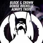 Block & Crown, Denise Rochelle – Block & Crown, Denise Rochelle – Always There