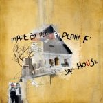 Made By Pete, Penny F – Safe House