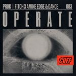 Prok & Fitch, Amine Edge & DANCE – Operate