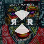Mason Maynard – Groupies