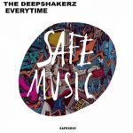 The Deepshakerz – Everytime