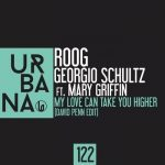 Georgio Schultz, Roog, Mary Griffin – Roog & Georgio Schultz Feat. Mary Griffin – My Love Can Take You Higher