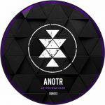 ANOTR – Let Me Hear Ya