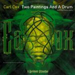 Carl Cox ‎– Two Paintings And A Drum