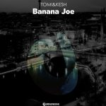 Tomi&Kesh – Banana Joe