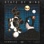 Kommodo – State of Mind