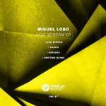 Miguel Lobo – Acid Scream