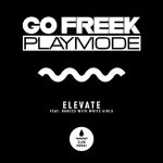 Playmode, Go Freek – Elevate (feat. Dances With White Girls) [Extended Mix]