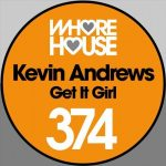 Kevin Andrews – Get It Girl