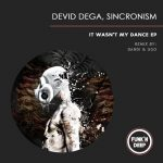 Devid Dega, Sincronism – It Wasn't My Dance