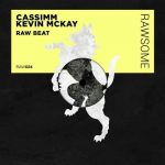 Kevin McKay, CASSIMM – Raw Beat