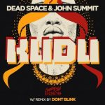 Dead Space, John Summit – Kudu