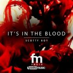 Scotty Boy, Block & Crown – It's In The Blood