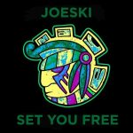 Joeski – Set You Free