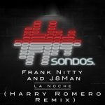 Frank Nitty, J8Man – La Noche – Harry Romero Remix