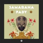 Samarana – Fady – Random Collective Records