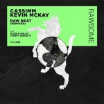 Kevin McKay, CASSIMM – Raw Beat (The Remixes)