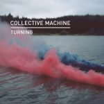 Collective Machine – Turning