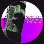 Scott Diaz – We Reminisce (ATFC Remix)