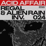 Regal (ES), Alien Rain – Acid Affair