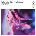 Styline, Mr. Sid, Dave Ruthwell – DONT STOP