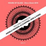House of Glass – Disco Down 2019