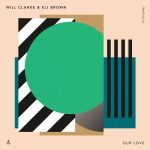 Will Clarke, Eli Brown – Our Love