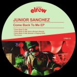 Junior Sanchez – Come Back To Me