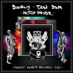 Doorly, Tan Dem – Witch House