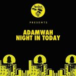 Adamwah – Night In Today