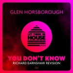 Glen Horsborough – You Don't Know (Richard Earnshaw Revision)