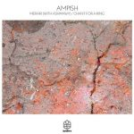 Ampish, Ashmawy – Meraki / Chant For A King