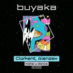Clarkent, Alenzex – Make U Dance