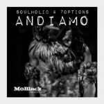 7Options, Soulholic – Andiamo
