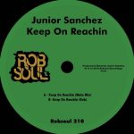 Junior Sanchez – Keep On Reachin