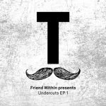 Friend Within – Friend Within presents Undercuts EP 1