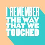 Hyslop – I Remember the Way That We Touched