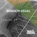 Beneath Usual – Timing